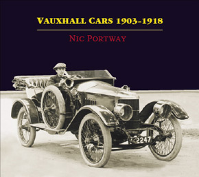 Cover of the book Vauxhall Cars 1903 - 1918 by Nic Portway